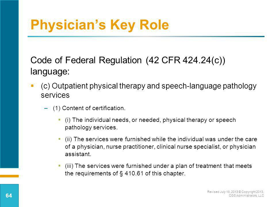 Physician's Key Role Code of Federal Regulation (42 CFR 424.24(c)) language: