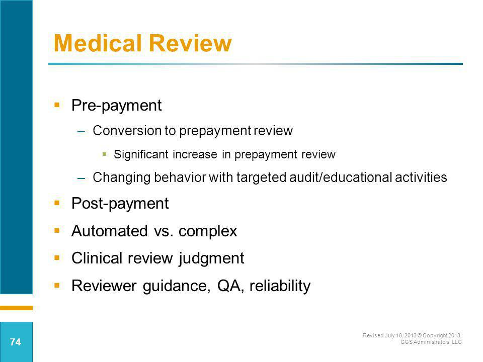 Medical Review Pre-payment Post-payment Automated vs. complex