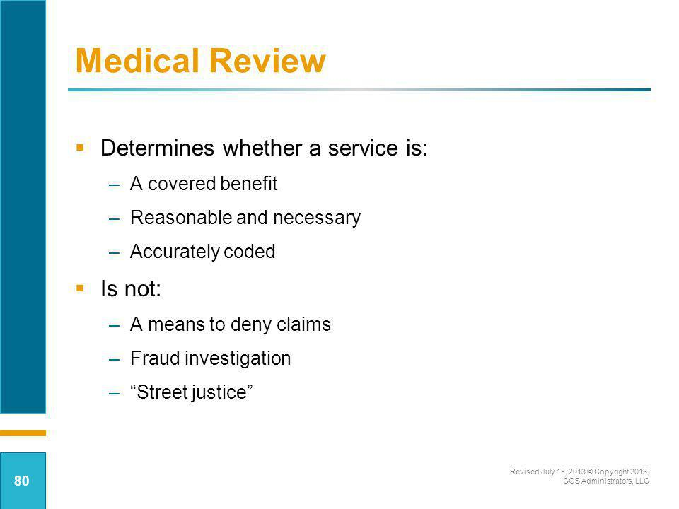 Medical Review Determines whether a service is: Is not: