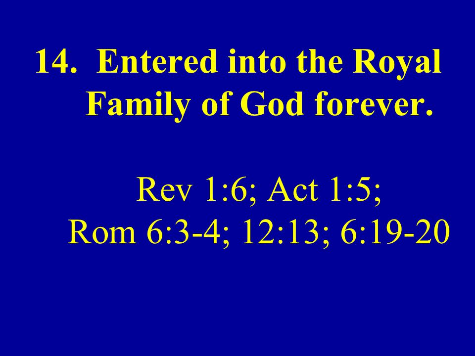Entered into the Royal Family of God forever
