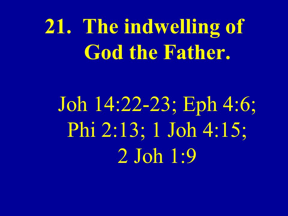 21. The indwelling of God the Father