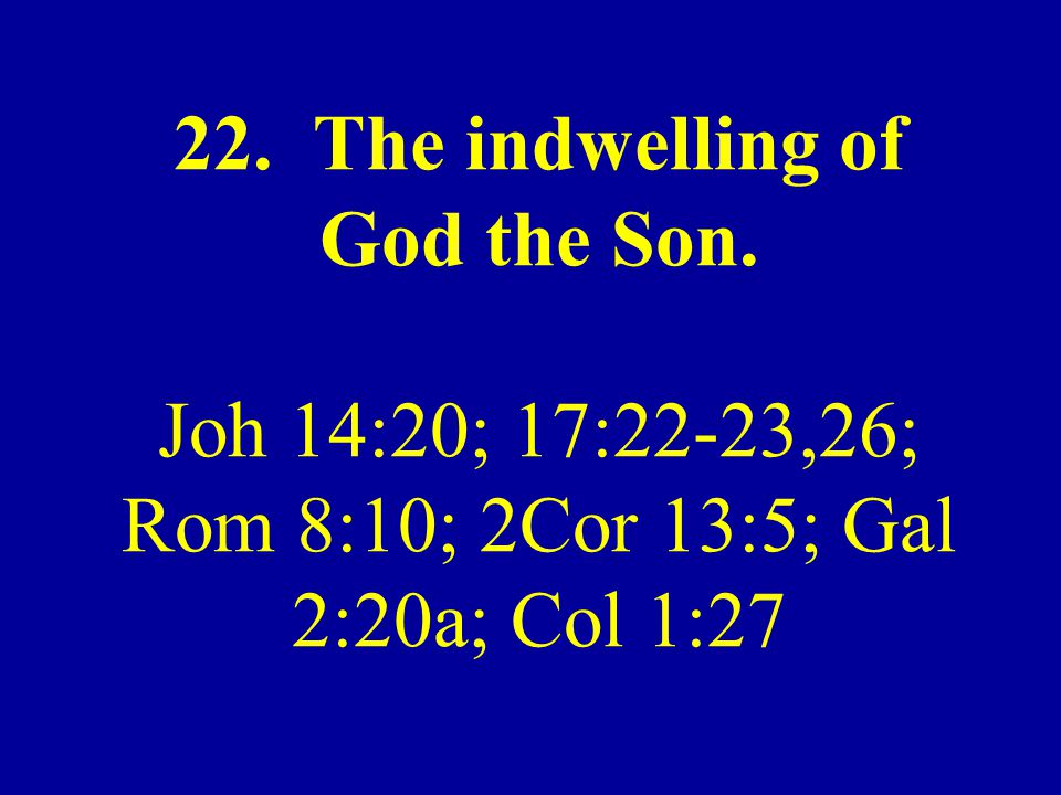 22. The indwelling of God the Son