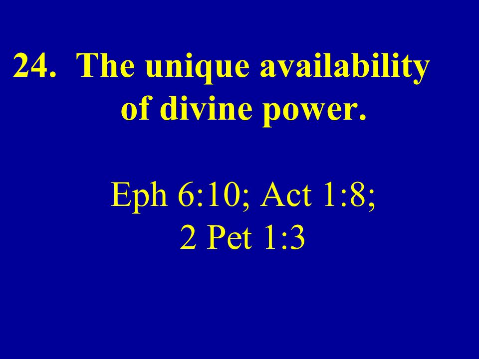 24. The unique availability of divine power