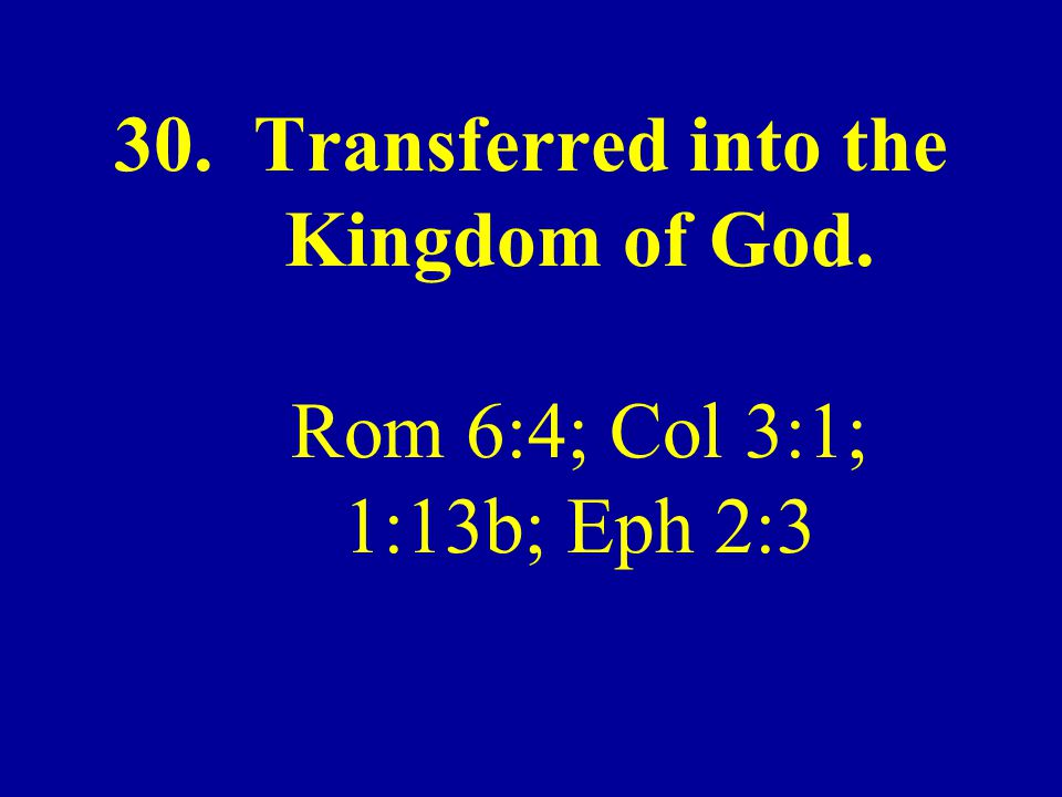30. Transferred into the Kingdom of God