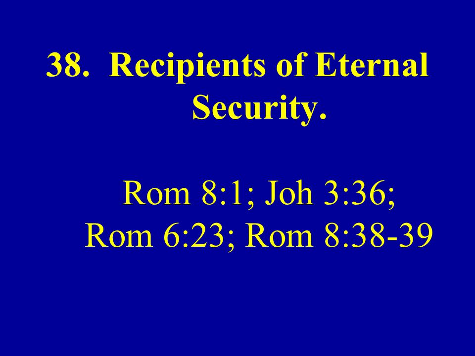 38. Recipients of Eternal Security