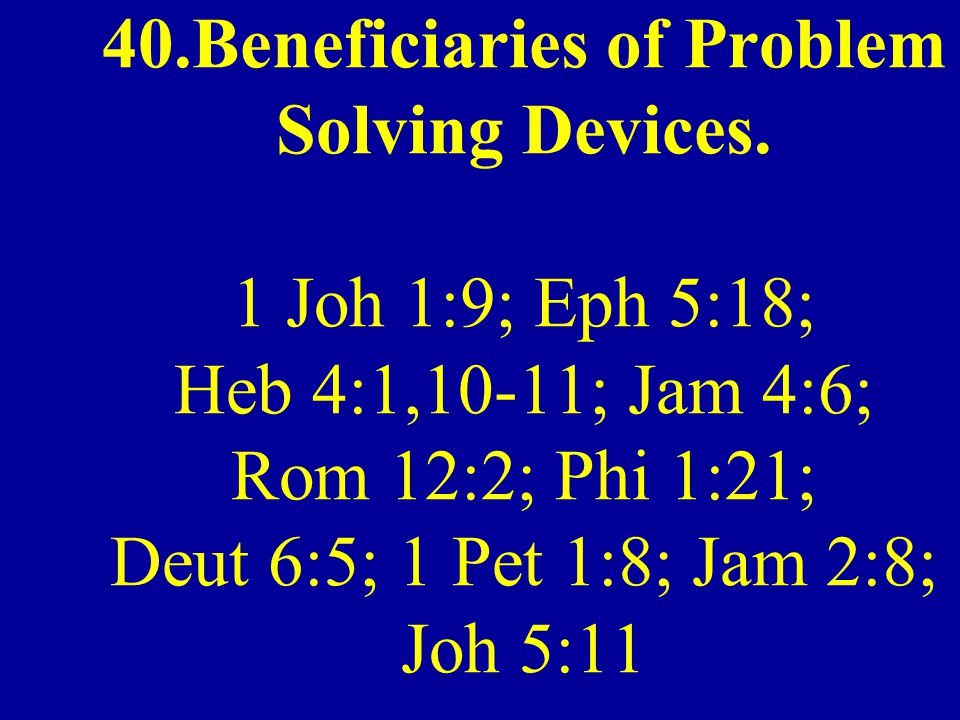 40. Beneficiaries of Problem Solving Devices