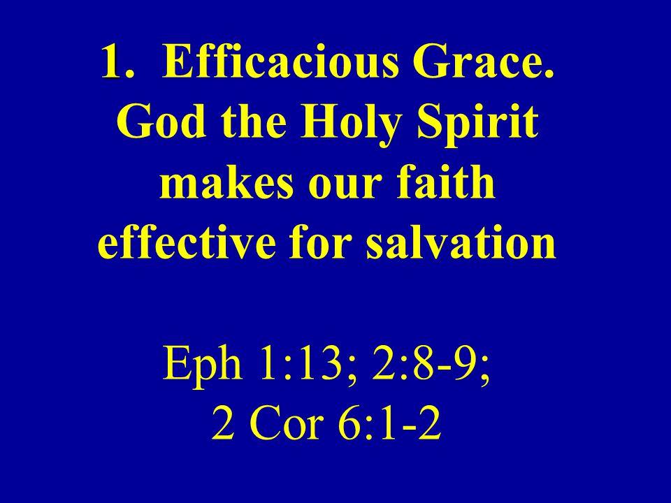 1. Efficacious Grace.