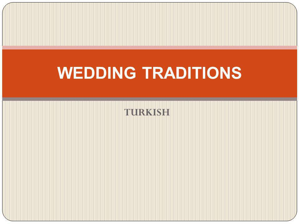 WEDDING TRADITIONS TURKISH