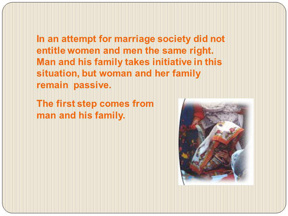 In an attempt for marriage society did not entitle women and men the same right.