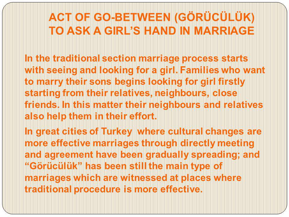 ACT OF GO-BETWEEN (GÖRÜCÜLÜK) TO ASK A GIRL'S HAND IN MARRIAGE