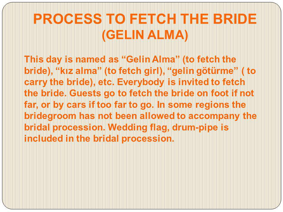 PROCESS TO FETCH THE BRIDE (GELIN ALMA)