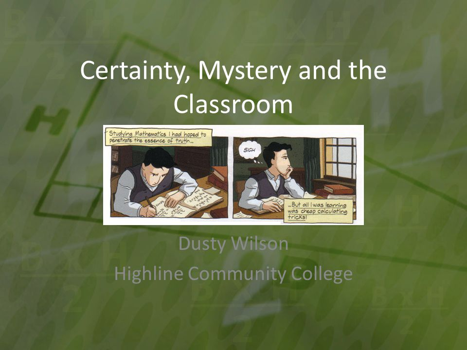 Certainty, Mystery and the Classroom