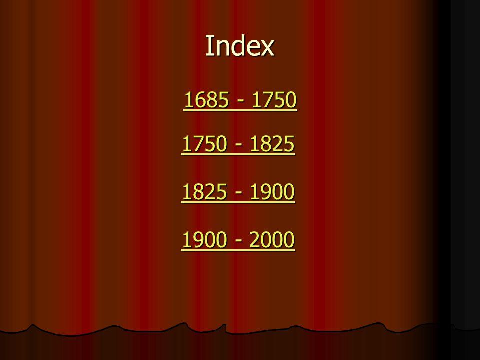 Index 1685 - 1750 1750 - 1825 1825 - 1900 1900 - 2000