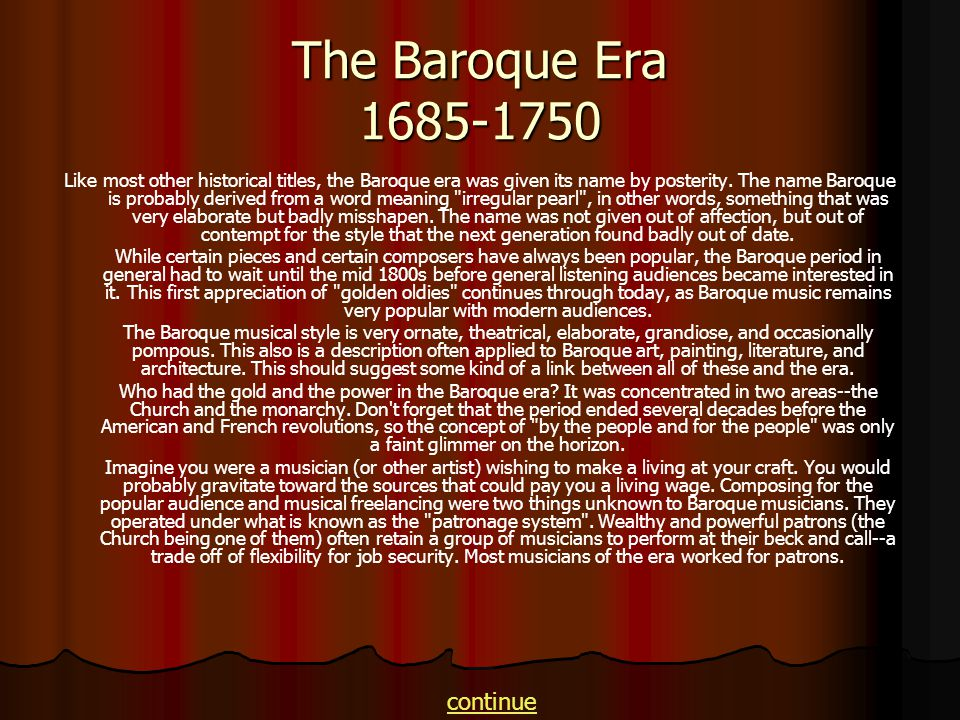 The Baroque Era 1685-1750 continue