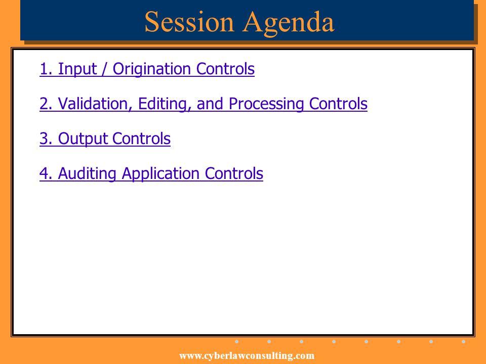 Session Agenda 1. Input / Origination Controls