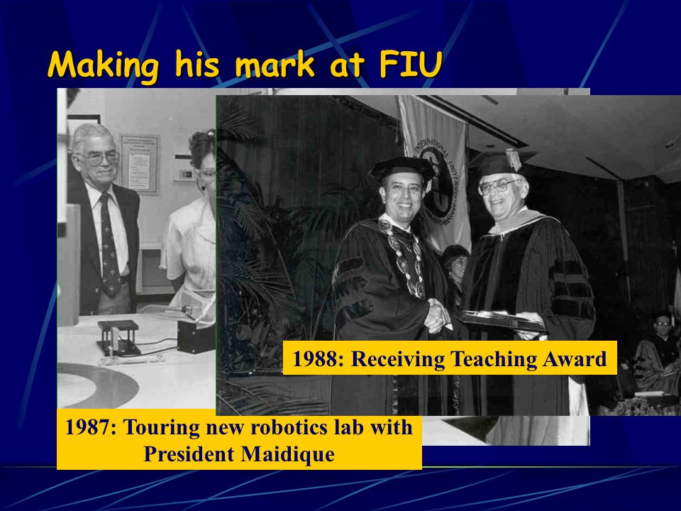 1988: Receiving Teaching Award 1987: Touring new robotics lab with