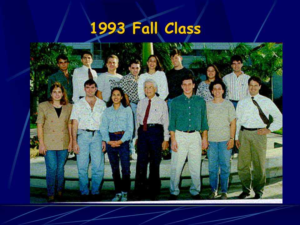 1993 Fall Class 1993 Spring Class
