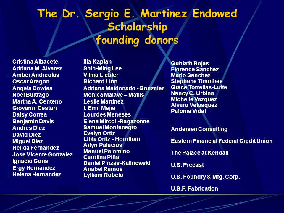 The Dr. Sergio E. Martinez Endowed Scholarship founding donors