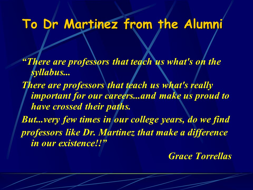 To Dr Martinez from the Alumni