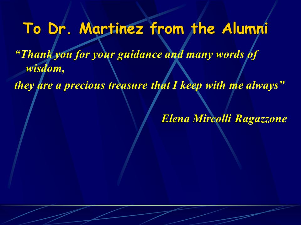 To Dr. Martinez from the Alumni