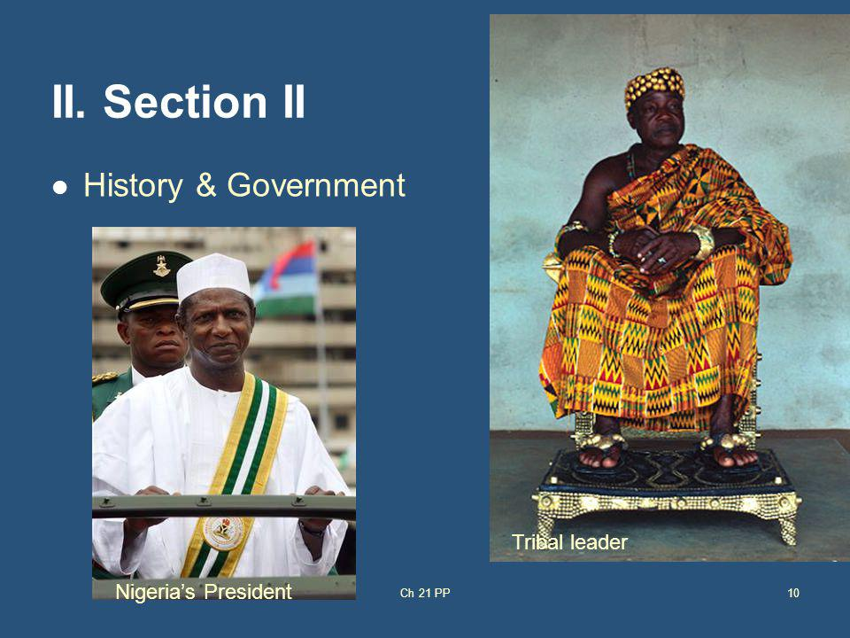 II. Section II History & Government Tribal leader Nigeria's President