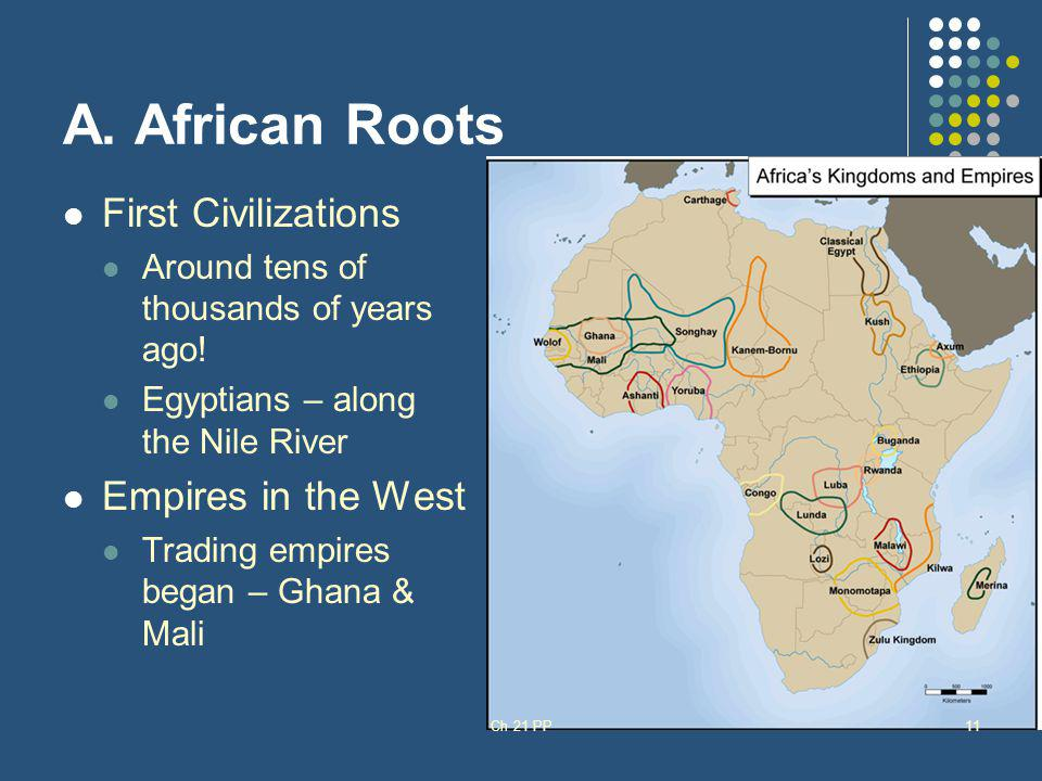 A. African Roots First Civilizations Empires in the West