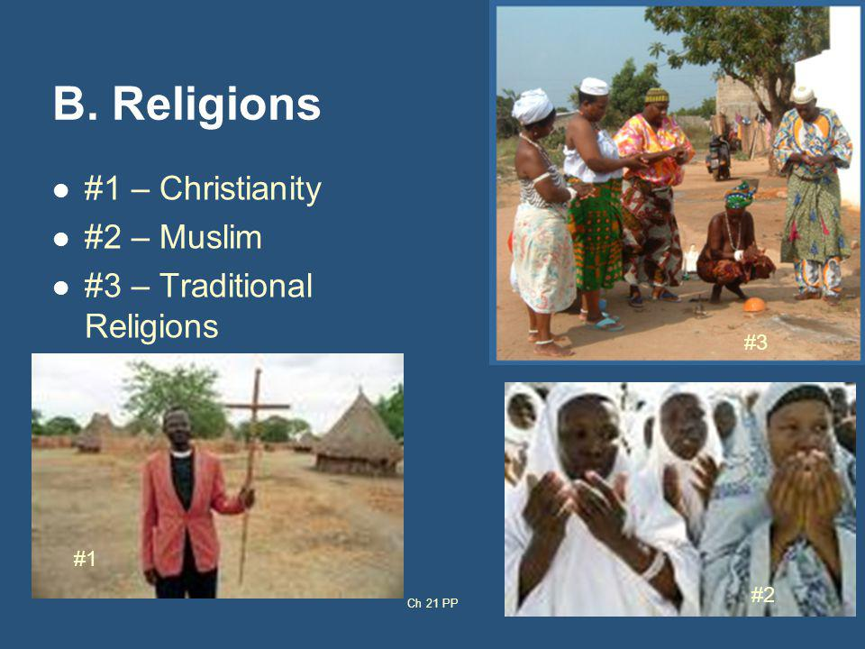 B. Religions #1 – Christianity #2 – Muslim #3 – Traditional Religions