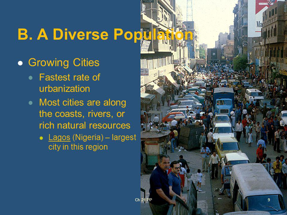 B. A Diverse Population Growing Cities Fastest rate of urbanization