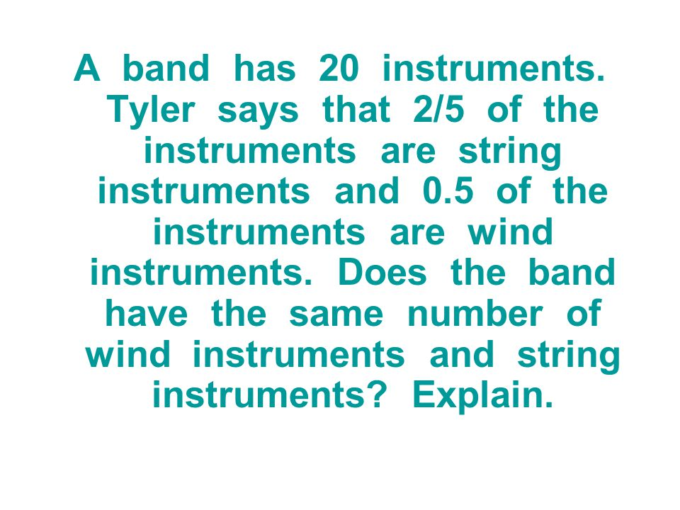 A band has 20 instruments.