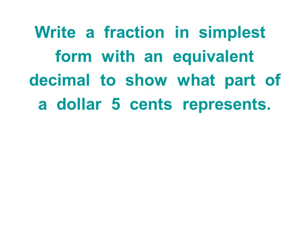 Write a fraction in simplest form with an equivalent