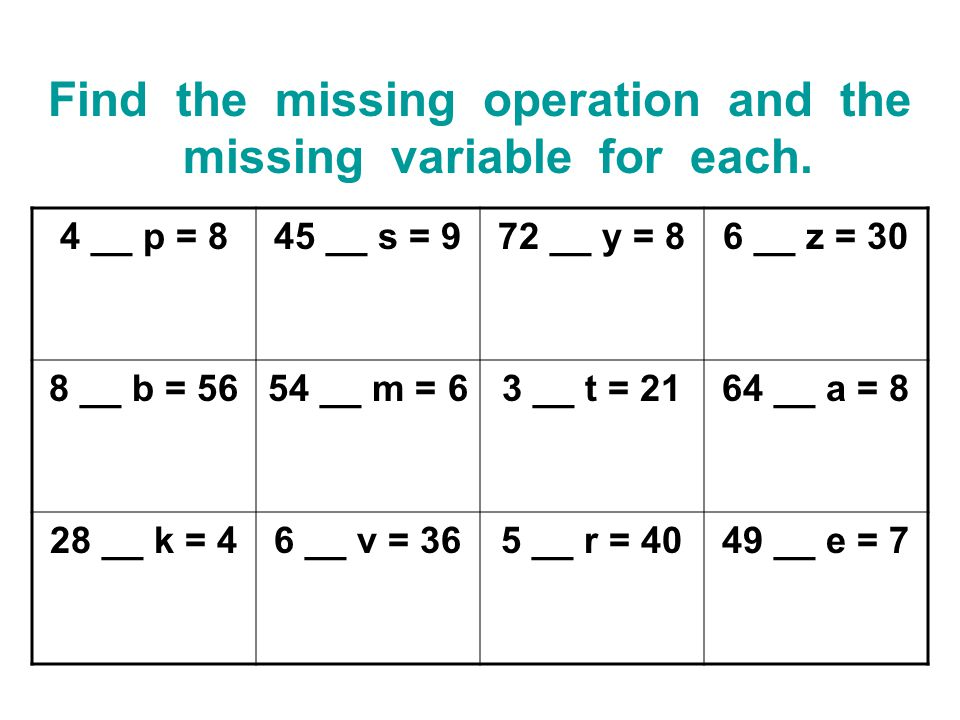 Find the missing operation and the missing variable for each.