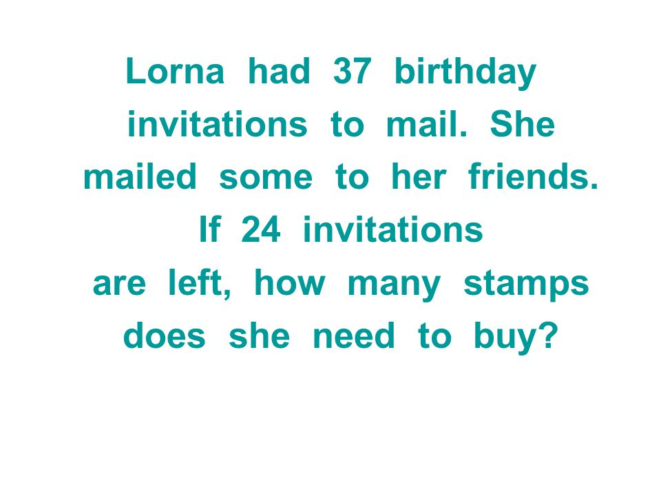 invitations to mail. She mailed some to her friends. If 24 invitations
