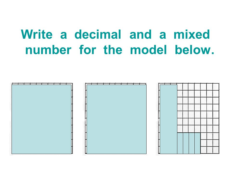 Write a decimal and a mixed number for the model below.