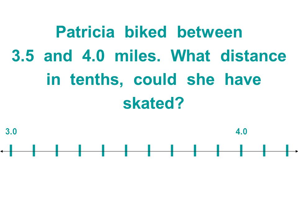 Patricia biked between 3.5 and 4.0 miles. What distance