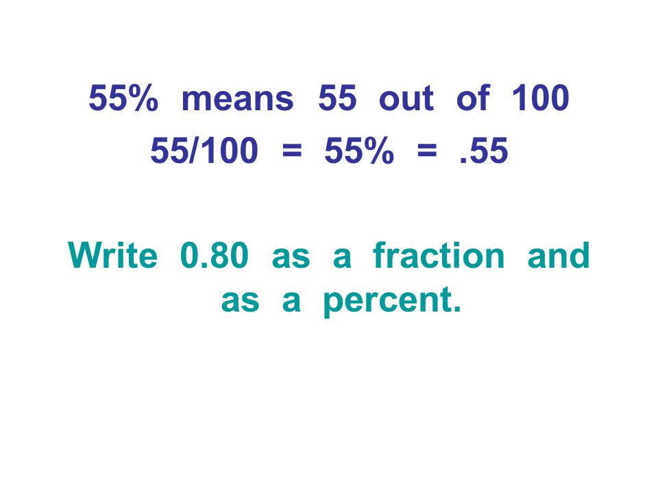 Write 0.80 as a fraction and as a percent.