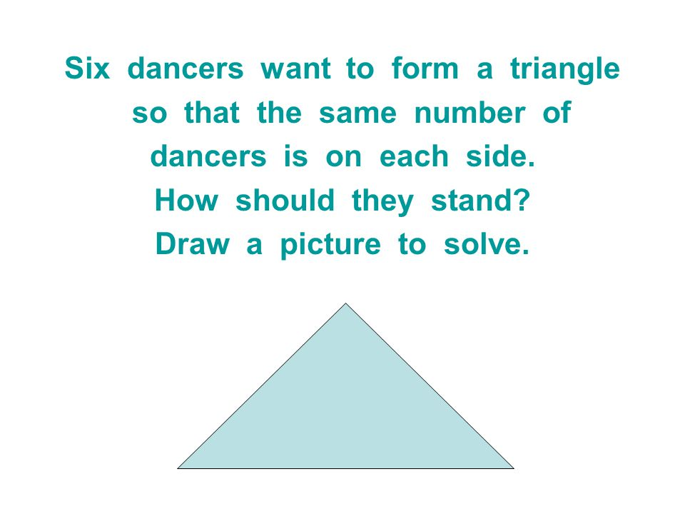 Six dancers want to form a triangle so that the same number of