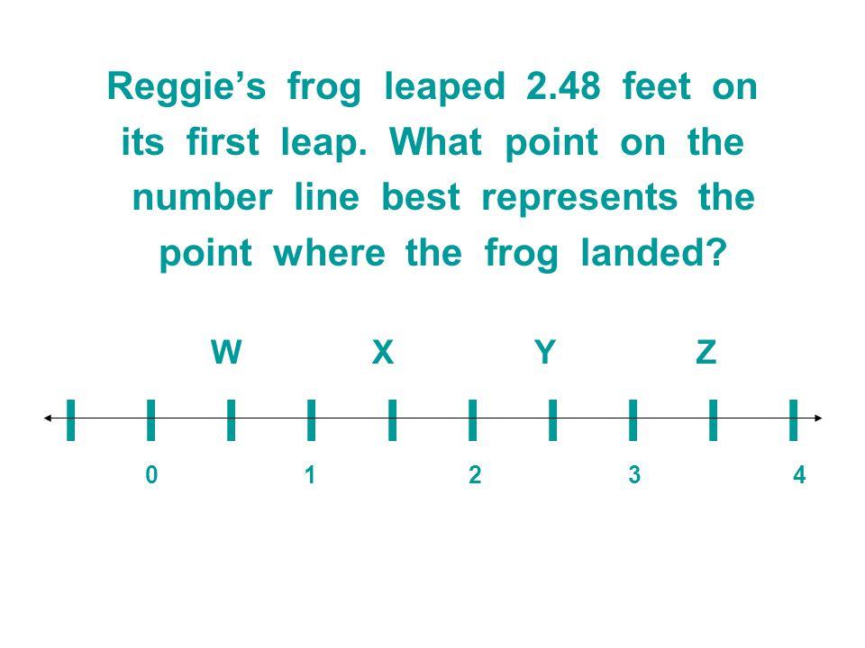 l l l l l l l l l l Reggie's frog leaped 2.48 feet on