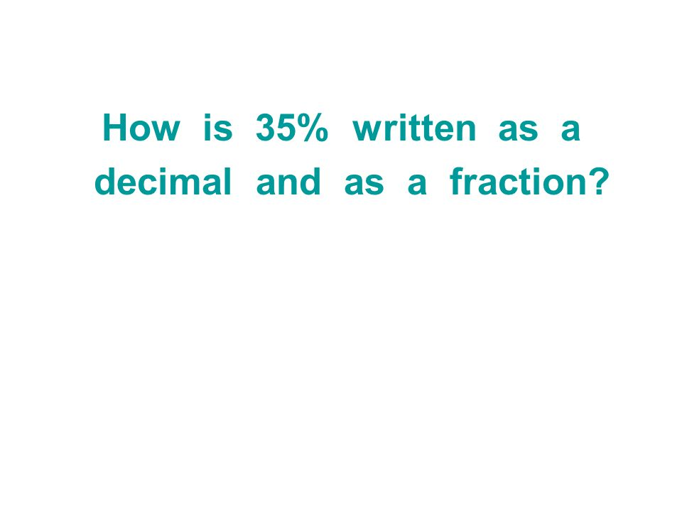 decimal and as a fraction