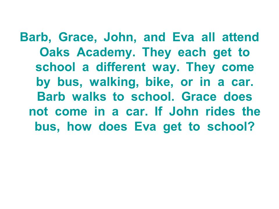 Barb, Grace, John, and Eva all attend Oaks Academy