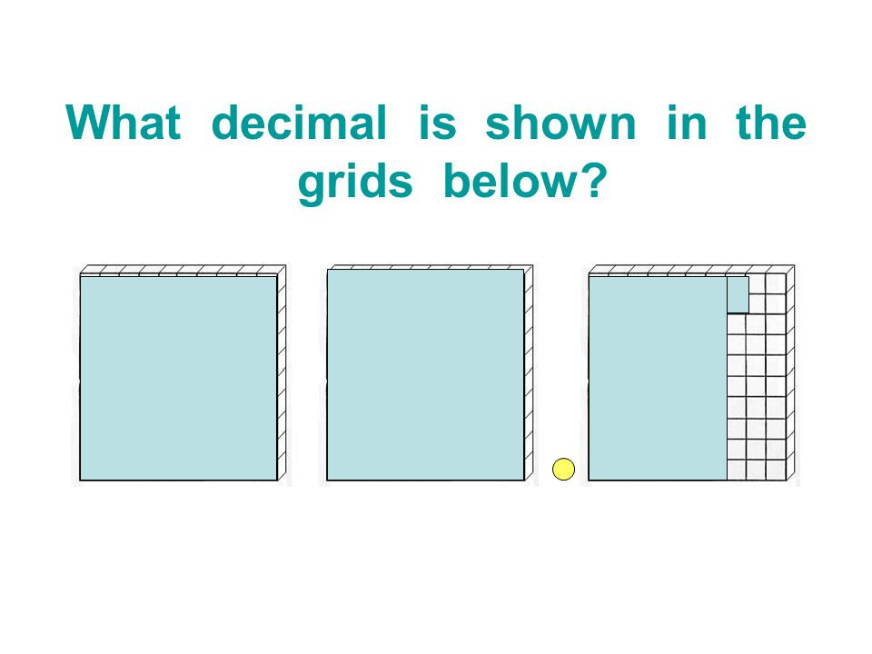 What decimal is shown in the grids below