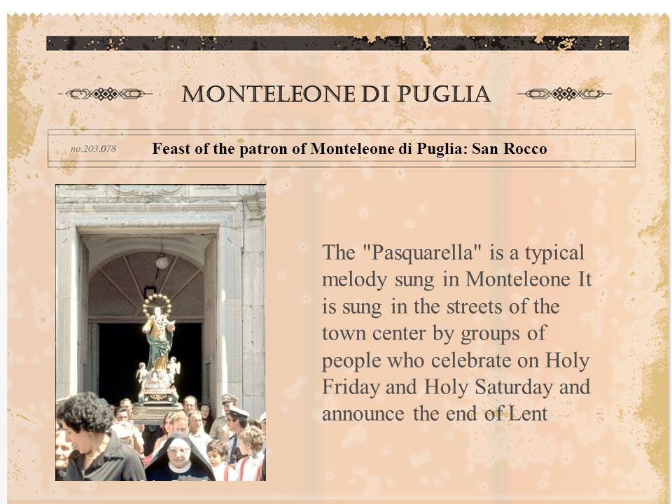 Monteleone di puglia Feast of the patron of Monteleone di Puglia: San Rocco.