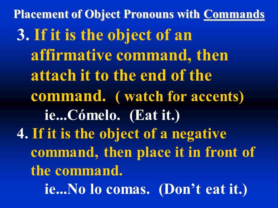 Placement of Object Pronouns with Commands