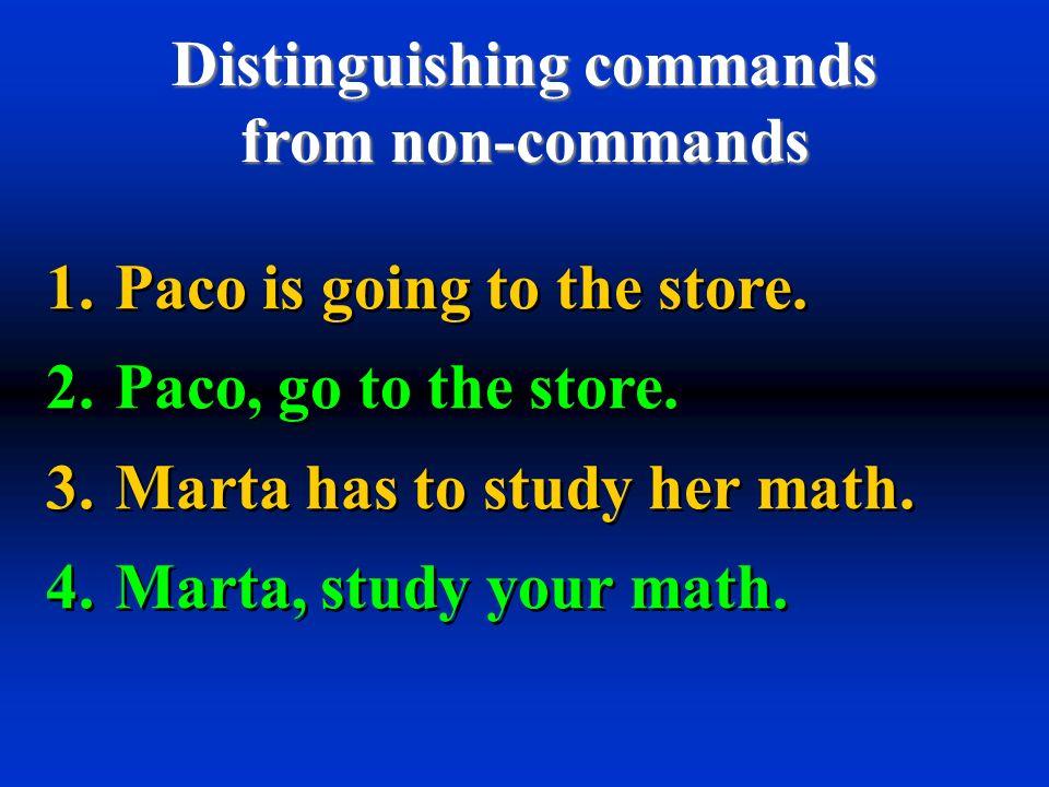 Distinguishing commands
