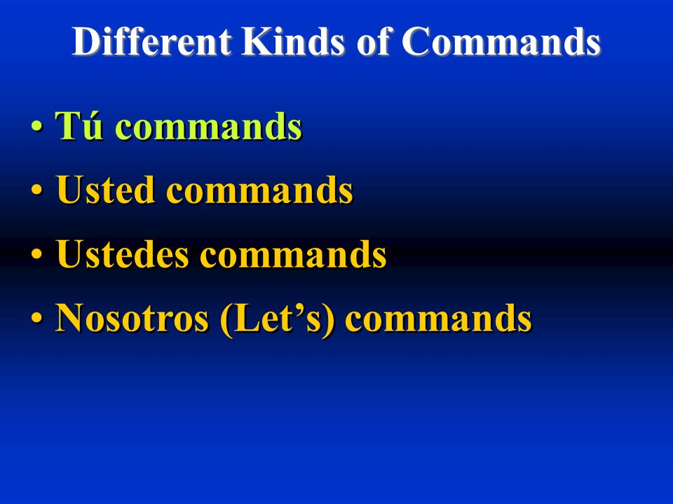 Different Kinds of Commands