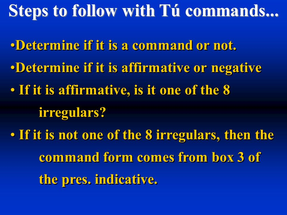 Steps to follow with Tú commands...