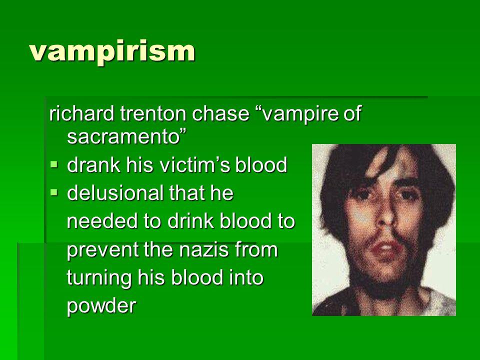 vampirism richard trenton chase vampire of sacramento