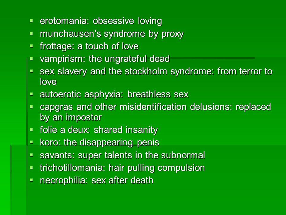 erotomania: obsessive loving