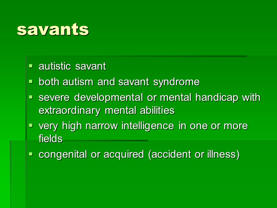 savants autistic savant both autism and savant syndrome