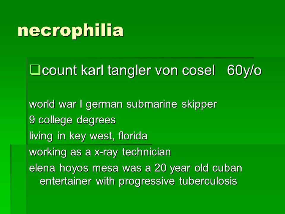 necrophilia count karl tangler von cosel 60y/o