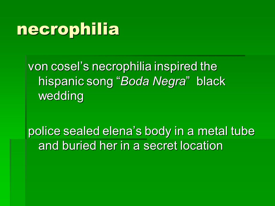necrophilia von cosel's necrophilia inspired the hispanic song Boda Negra black wedding.
